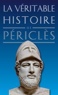 Jean Malye - La véritable histoire de Périclès.