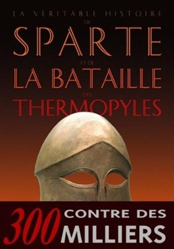 La véritable histoire de Sparte et de la bataille des Thermopyles