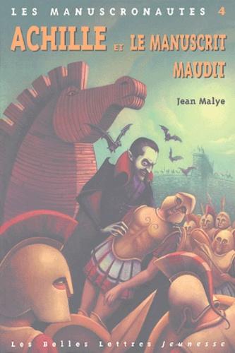 Jean Malye - Les Manuscronautes Tome 4 : Achille et le manuscrit maudit.