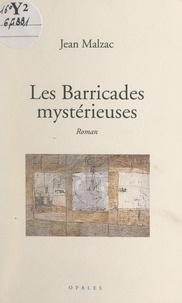 Jean Malzac - Les barricades mystérieuses.