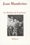 Jean Mambrino - Les ténèbres de l'espérance.
