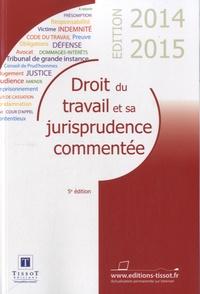 Jean Manière et Nathalie Dufour - Droit du travail et sa jurisprudence commentée 2014-2015.