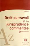 Jean Manière et Nathalie Dufour - Droit du travail et sa jurisprudence commentée.