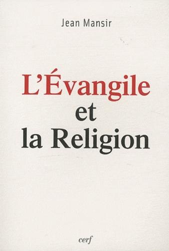 Jean Mansir - L'Evangile et la religion.