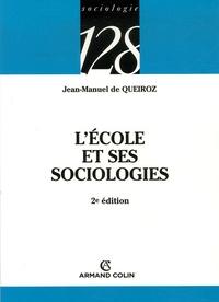 Jean-Manuel de Queiroz - L'école et ses sociologies.