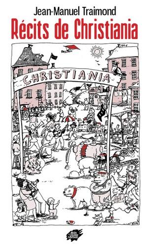 Jean-Manuel Traimond - Récits de Christiania.