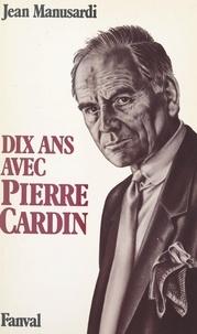 Jean Manusardi - Dix ans avec Pierre Cardin.