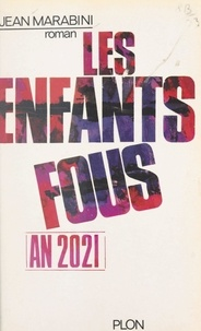 Jean Marabini - An 2021, les enfants fous.