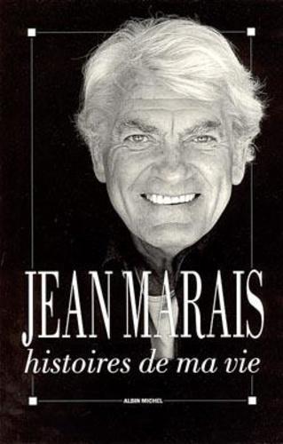 Jean Marais - Histoires de ma vie.