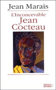 Jean Marais - L'inconcevable Jean Cocteau suivi de Cocteau-Marais.