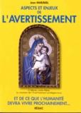 Jean Maraval - Aspects et enjeux de l'avertissement et de ce ue l'humanité devra vivre prochainement.