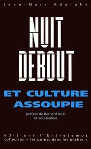 Jean-Marc Adolphe - Nuit debout et culture assoupie.