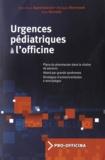 Jean-Marc Agostinucci et Philippe Bertrand - Urgences pédiatriques à l'officine.