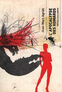 Jean-Marc Agrati - L'apocalypse des homards.