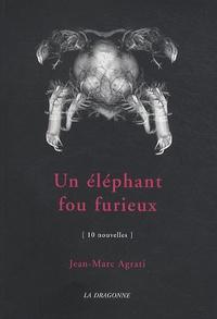 Jean-Marc Agrati - Un éléphant fou furieux.