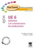 Jean-Marc Aiache et Jean-Michel Cardot - Initiation à la connaissance du médicament UE 6 - QCM.