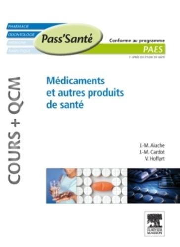 Jean-Marc Aiache et Jean-Michel Cardot - Médicaments et autres produits de santé.