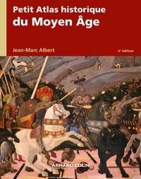 Jean-Marc Albert - Petit atlas historique du Moyen Âge - 2e éd..