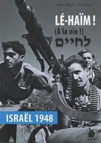 Lé-Haïm! (A la vie!) - Israël 1948.pdf