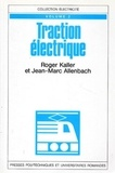 Jean-Marc Allenbach et Roger Kaller - Traction électrique - Tome 2.