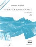 Jean-Marc Allerme - Du solfège sur la F.M. 440.1 - Lecture/Rythme - Volume 1 : Débutant 1.