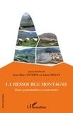 Jean-Marc Antoine et Johan Milian - La ressource montagne - Entre potentialités et contraintes.