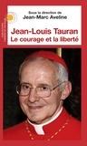Jean-Marc Aveline - Jean-Louis Tauran, le courage et la liberté.