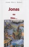 Jean-Marc Babut - Jonas ou Dieu... - Et l'idée que l'on se fait de lui.