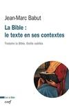 Jean-Marc Babut - La Bible : le texte en ses contextes - Traduire la Bible. Outils oubliés.