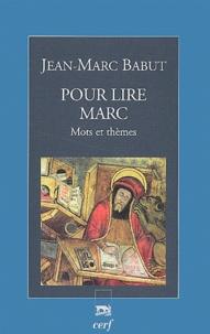 Jean-Marc Babut - Pour lire Marc - Mots et thèmes.