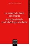 Jean-Marc Bahans - La nature du droit canonique - Essai de théorie et de théologie du droit.