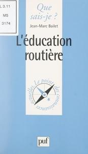 Jean-Marc Bailet et Paul Angoulvent - L'éducation routière.