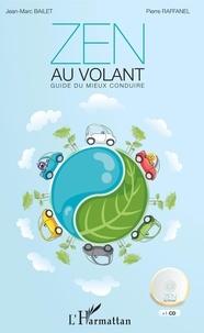 Jean-Marc Bailet et Pierre Raffanel - Zen au volant - Guide du mieux conduire. 1 CD audio