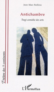 Jean-Marc Bailleux - Antichambre.