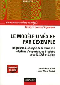 Jean-Marc Bardet et Jean-Marc Azaïs - Le modèle linéaire par l'exemple - Régression, Analyse de la variance et Plans d'expérience illustrés avec R, SAS et Splus.