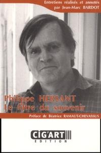 Jean-Marc Bardot et Philippe Hersant - Philippe Hersant - Le filtre du souvenir.