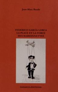 Jean-Marc Baude - Federico Garcia Lorca - La place et la force des marionnettes.