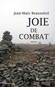 Jean-Marc Beausoleil - Joie de combat.