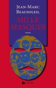 Jean-Marc Beausoleil - Mille masques.