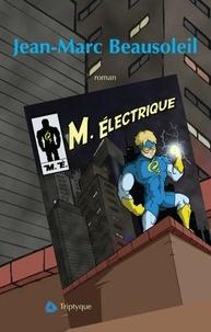 Jean-Marc Beausoleil - Monsieur électrique.