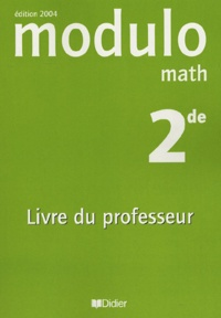 Jean-Marc Bédat et Alain Lanoëlle - Modulo math 2de - Livre du professeur.