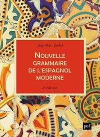 Jean-Marc Bedel - Nouvelle grammaire de l'espagnol moderne.