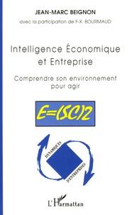 Intelligence Economique et Entreprise - Comprendre son environnement pour agir.pdf