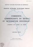 Jean-Marc Bellot et Marc Penouil - Commerce, commerçants de bétail et intégration régionale - L'exemple de l'ouest du Niger.