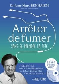 Jean-Marc Benhaiem - Arrêter de fumer sans se prendre la tête. 1 CD audio