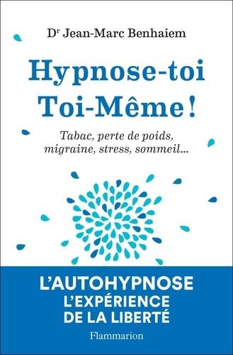 Hypnose-toi toi-même - Jean-Marc Benhaiem - Format PDF - 9782081474789 - 12,99 €
