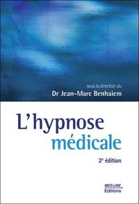 Jean-Marc Benhaiem - L'hypnose médicale.