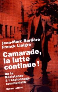 Camarade, la lutte continue! - De la résistance à lespionnage communiste.pdf