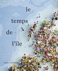 Jean-Marc Besse et Guillaume Monsaingeon - Le temps de l'île.