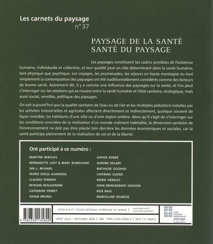 Les carnets du paysage N° 37, printemps 202 Paysage de la santé, santé du paysage
